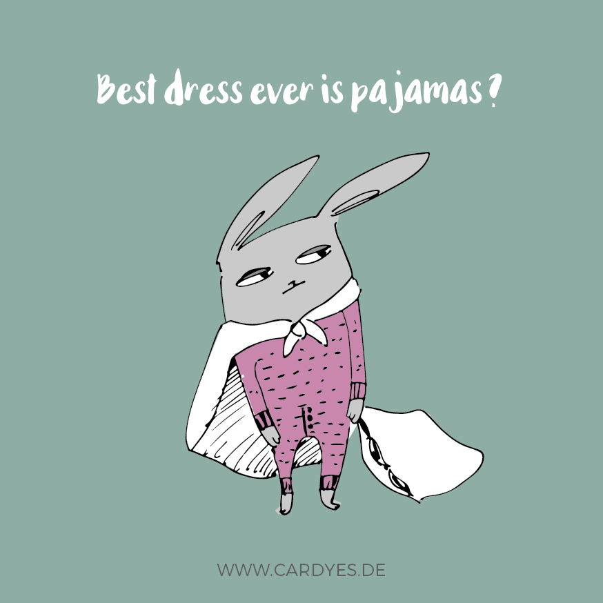 Best dress ever is pajamas?